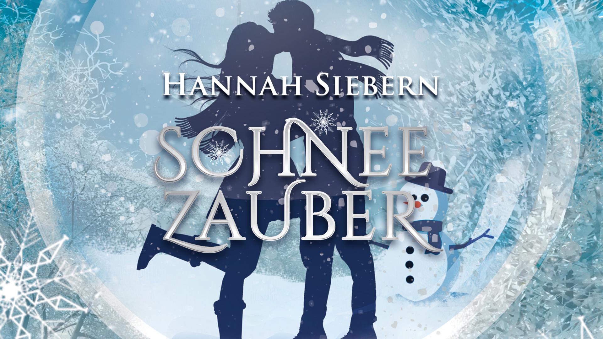 Hannah Sieberns modernes Wintermärchen Schneezauber: Küss den Schneemann